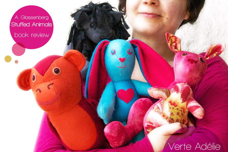 Stuffed animals, by Abby Glassenberg (part 2): a few things I learnt while being a pattern tester for the book