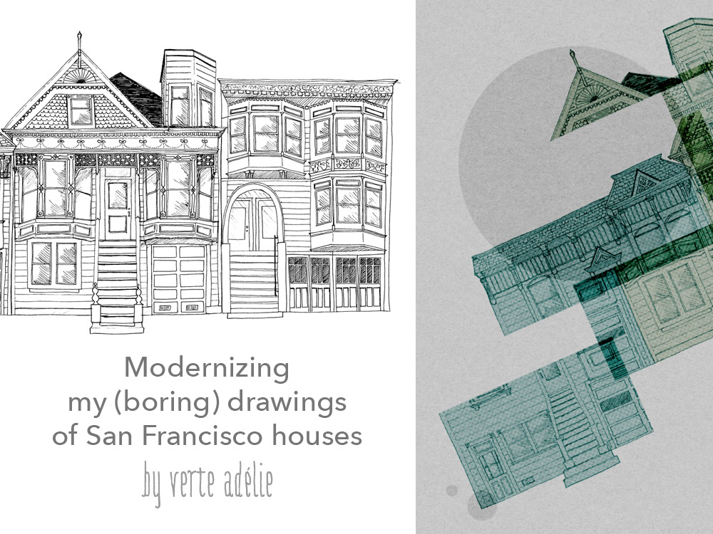 How I tried to modernize boring drawings of San Francisco houses